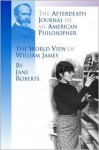 The Afterdeath Journal of an American Philosopher; The View of William James - Jane Roberts