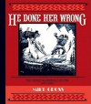 He Done Her Wrong - Milt Gross, Craig Yoe, Paul Karasik