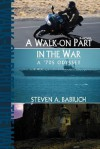 A Walk-On Part in the War: A '70s Odyssey - Steven A. Babiuch