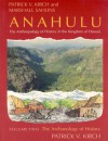 Anahulu: The Anthropology of History in the Kingdom of Hawaii, Volume 2: The Archaeology of History - Patrick Vinton Kirch, Marshall Sahlins