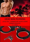 Dead Man Running: Book Two - Supernatural Bounty Hunter Romance Novellas - E A Price