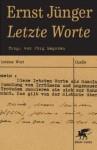 Letzte Worte - Ernst Jünger, Jörg Magenau