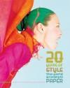 20 Years of Style: The World According to Paper - Kim Hastreiter, Michael Musto, David Hershkovits