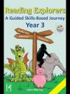 Reading Explorers Year 3: A Guided Skills-Based Journey - John Murray