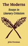 The Moderns: Essays in Literary Criticism - John Freeman