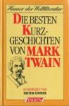 Die besten Kurzgeschichten von Mark Twain - Mark Twain, Dieter Zimmer