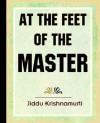 At the Feet of the Master - Jiddu Krishnamurti