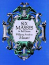 Six Masses in Full Score - Wolfgang Amadeus Mozart, Opera and Choral Scores