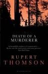 Death of a Murderer. Rupert Thomson - Rupert Thomson