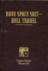 Have Space Suit—Will Travel - Robert A. Heinlein, Robert James, William H. Patterson Jr.