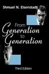 From Generation to Generation - Shmuel Noah Eisenstadt