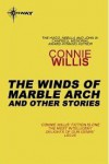 The Winds of Marble Arch and Other Stories - Connie Willis