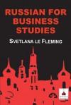Russian for Business Studies - Svetlana Le Fleming
