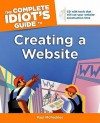 The Complete Idiot's Guide to Creating a Website - Paul McFedries