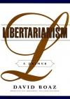 Libertarianism: A Primer (Audio) - David Boaz, Jeff Riggenbach