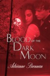 Blood of the Dark Moon - Adrianne Brennan