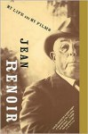 My Life and My Films - Jean Renoir, Norman Denny