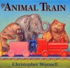 The Animal Train - Christopher Wormell