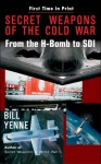 Secret Weapons of the Cold War - Bill Yenne