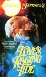 Love's Raging Tide - Patricia Matthews