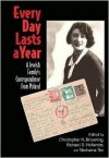 Every Day Lasts A Year: A Jewish Family's Correspondence from Poland - Richard S. Hollander, Nechama Tec, Christoper R. Browning
