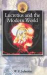 Lucretius in the Modern World - W.R. Johnson