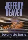 Dwunasta karta - Jeffery Deaver