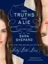 Two Truths and a Lie - Sara Shepard, Cassandra Morris