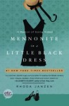 Mennonite in a Little Black Dress: A Memoir of Going Home - Rhoda Janzen