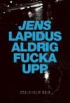 Aldrig fucka upp - Jens Lapidus