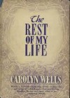 The Rest of My Life - Carolyn Wells