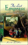 The Last Empress: The She-Dragon of China - Keith Laidler