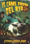 It Came From Del Rio (Part One of the Bunnyhead Chronicles) - Stephen Graham Jones