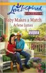 Baby Makes a Match - Arlene James