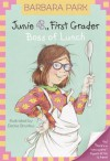 Junie B., First Grader: Boss of Lunch (Junie B. Jones, #19) - Barbara Park, Denise Brunkus