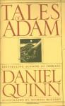Tales of Adam - Daniel Quinn, Michael McCurdy