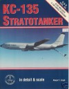 Kc-135 Stratotanker: In Detail and Scale - Bert Kinzey