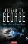 Gott schütze dieses Haus - Elizabeth George