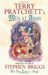 Men At Arms - Playtext - Stephen Briggs, Terry Pratchett