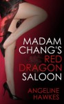 Madam Chang's Red Dragon Saloon - Angeline Hawkes