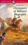 The Wordsworth Dictionary of Military Biography - Martin Windrow, Francis K. Mason