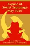 Expose of Soviet Espionage May 1960 - Federal Bureau of Investigation