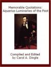 Memorable Quotations: Aquarius Luminaries of the Past - Carol A. Dingle