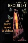 Les Quatres Saisons de Violetta - Chrystine Brouillet