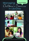 Managing Children's Services in Libraries - Adele M. Fasick, Leslie E. Holt