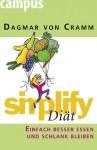 Simplify Diät: Einfach Besser Essen Und Schlank Bleiben - Dagmar von Cramm