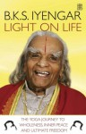 Light On Life: The Yoga Journey To Wholeness, Inner Peace And Ultimate Freedom - Douglas M. Abrams, Douglas Abrams, John J. Evans