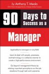 90 Days to Success as a Manager, 1st Edition - Tony Meola