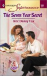 The Seven Year Secret - Roz Denny Fox