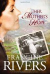 Her Mother's Hope--DUPLICATE (Marta's Legacy) - Francine Rivers